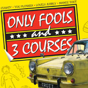 Tue 21 Nov - Only Fools and 3 Courses