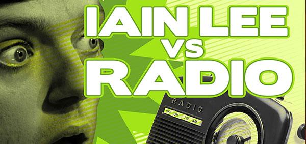 Iain Lee vs Radio